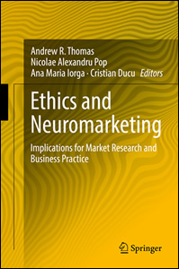 Ethics and Neuromarketing. Implications for Market Research and Business Practice
