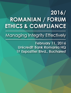 2016 Romanian Ethics & Compliance Forum. Managing Integrity Effectively. 1st Edition. February 11, 2016. Unicredit Bank, Bucharest HQ, Romania.